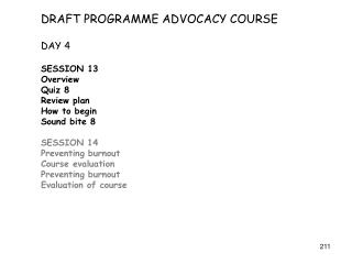 DRAFT PROGRAMME ADVOCACY COURSE DAY 4  SESSION 13 Overview  Quiz 8 Review plan How to begin