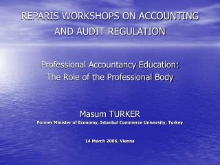 REPARIS WORKSHOPS ON ACCOUNTING AND AUDIT REGULATION