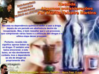 Recaída Algumas considerações Por Marília Teixeira Martins