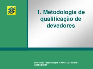 1. Metodologia de qualificação de devedores