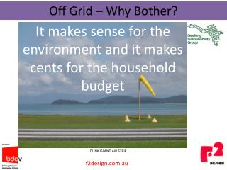 It makes sense for the environment and it makes cents for the household budget