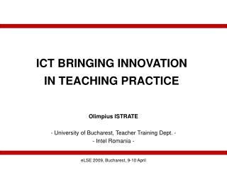 ICT BRINGING INNOVATION IN TEACHING PRACTICE