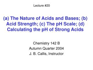A The Nature of Acids and Bases; b Acid Strength; c The pH Scale; d Calculating the pH of Strong Acids