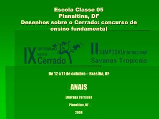 Escola Classe 05 Planaltina, DF Desenhos sobre o Cerrado: concurso de ensino fundamental