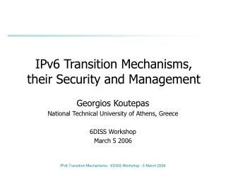 IPv6 Transition Mechanisms, their Security and Management