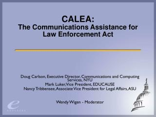 CALEA: The Communications Assistance for Law Enforcement Act
