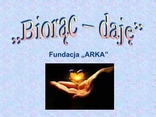 "Fundacja ""ARKA"""