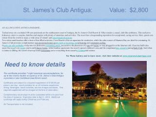 St. James's Club Antigua:          Value:  $2,800