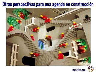 Otras perspectivas para una agenda en construcción