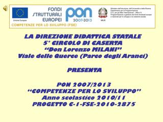 LA DIREZIONE DIDATTICA STATALE 5� CIRCOLO DI CASERTA �Don Lorenzo MILANI�