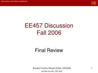 EE457 Discussion Fall 2006