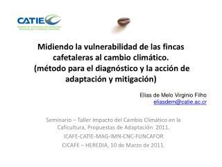 Seminario – Taller Impacto del Cambio Climático en la Caficultura, Propuestas de Adaptación  2011.