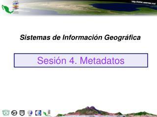 Sesión 4. Metadatos