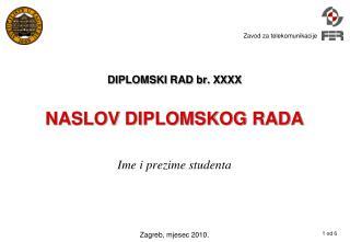DIPLOMSKI RAD br. XXXX NASLOV DIPLOMSKOG RADA