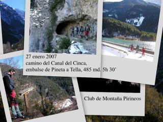 27 enero 2007 camino del Canal del Cinca,  embalse de Pineta a Tella, 485 md. 5h 30'