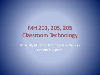 MH 201, 203, 205 Classroom Technology
