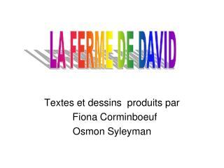 Textes et dessins  produits par   Fiona Corminboeuf Osmon Syleyman