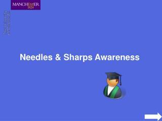 Needles & Sharps Awareness