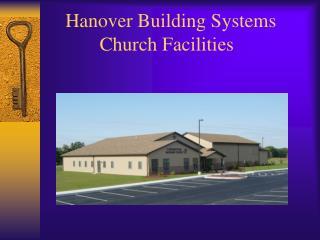 Hanover Building Systems            Church Facilities