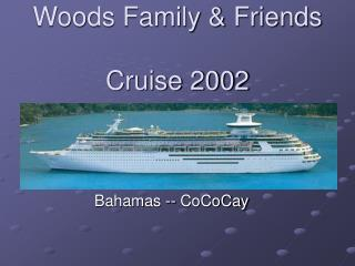 Woods Family & Friends Cruise 2002