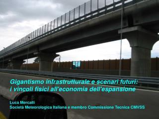 Gigantismo infrastrutturale e scenari futuri:  i vincoli fisici all'economia dell'espansione
