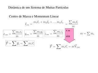 Dinâmica de um Sistema de Muitas Partículas