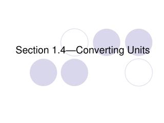 Section 1.4—Converting Units