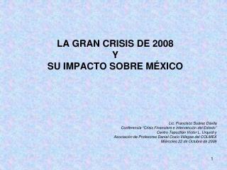 LA GRAN CRISIS DE 2008 Y SU IMPACTO SOBRE MÉXICO