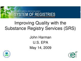 Improving Quality with the Substance Registry Services SRS