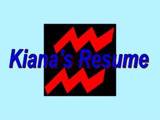 Kiana's Resume