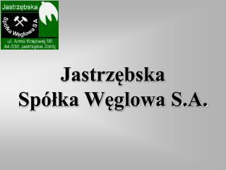 Jastrzębska Spółka Węglowa S.A.