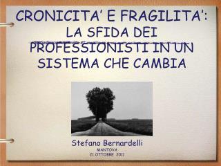 CRONICITA' E FRAGILITA':  LA SFIDA DEI PROFESSIONISTI IN UN SISTEMA CHE CAMBIA