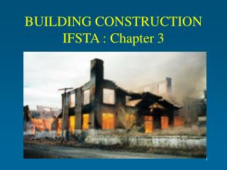 BUILDING CONSTRUCTION IFSTA : Chapter 3
