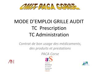 MODE D'EMPLOI GRILLE AUDIT TC  Prescription  TC Administration