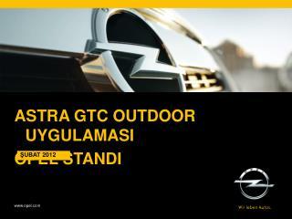 Astra  gtc outdoor uygulamasI Opel  standI