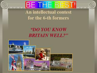 "An intellectual contest for the 6-th formers "" DO YOU KNOW BRITAIN WELL? """