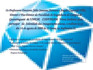 Os Professores Doutores Júlio Santana Antunes e Angelo Caporalli Filho,