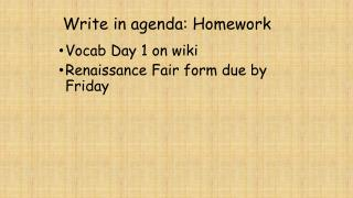 Write in agenda: Homework