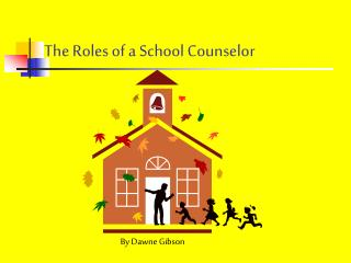 The Roles of a School Counselor
