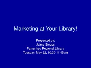Marketing at Your Library