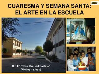 CUARESMA Y SEMANA SANTA: EL ARTE EN LA ESCUELA