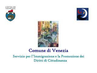 Comune di Venezia Servizio per l ' Immigrazione e la Promozione dei Diritti di Cittadinanza