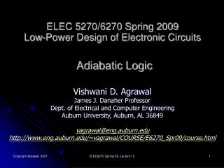ELEC 5270/6270 Spring 2009 Low-Power Design of Electronic Circuits Adiabatic Logic