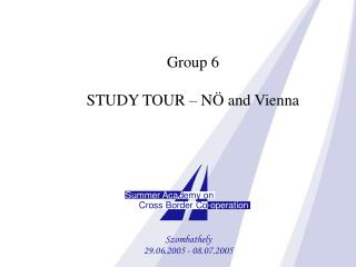 Group 6 STUDY TOUR – NÖ and Vienna