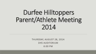 Durfee Hilltoppers Parent/Athlete Meeting 2014