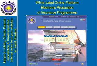 White Label Online Platform Electronic Production of Insurance  Programmes