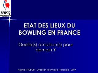 ETAT DES LIEUX DU BOWLING EN FRANCE
