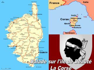 Balade sur l'île de Beauté  La Corse