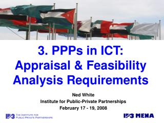 3. PPPs in ICT: Appraisal  Feasibility Analysis Requirements