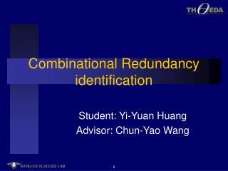 Combinational Redundancy identification